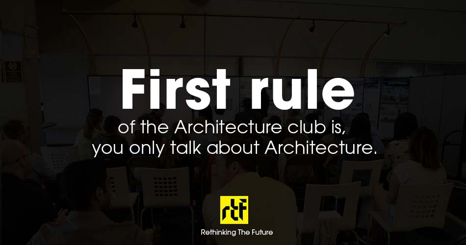10 Worst welcome notes for Architecture Students - First rule.
