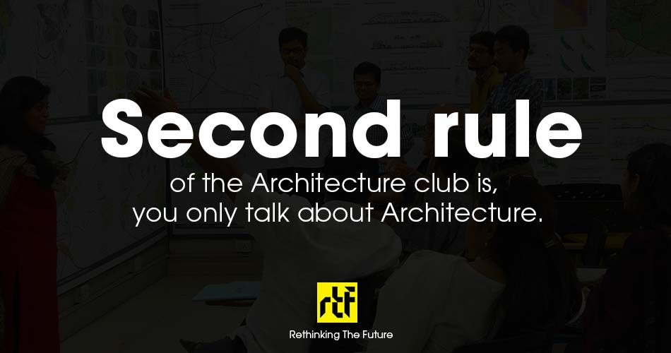 10 Worst welcome notes for Architecture Students - Second rule.