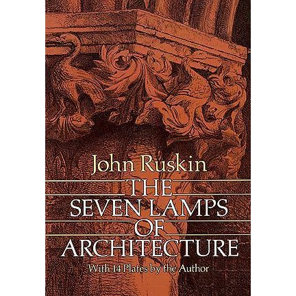 Architectural Classics Every Architect must read - The Seven Lamps of Architecture