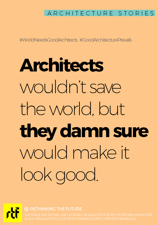 World Needs Good Architects