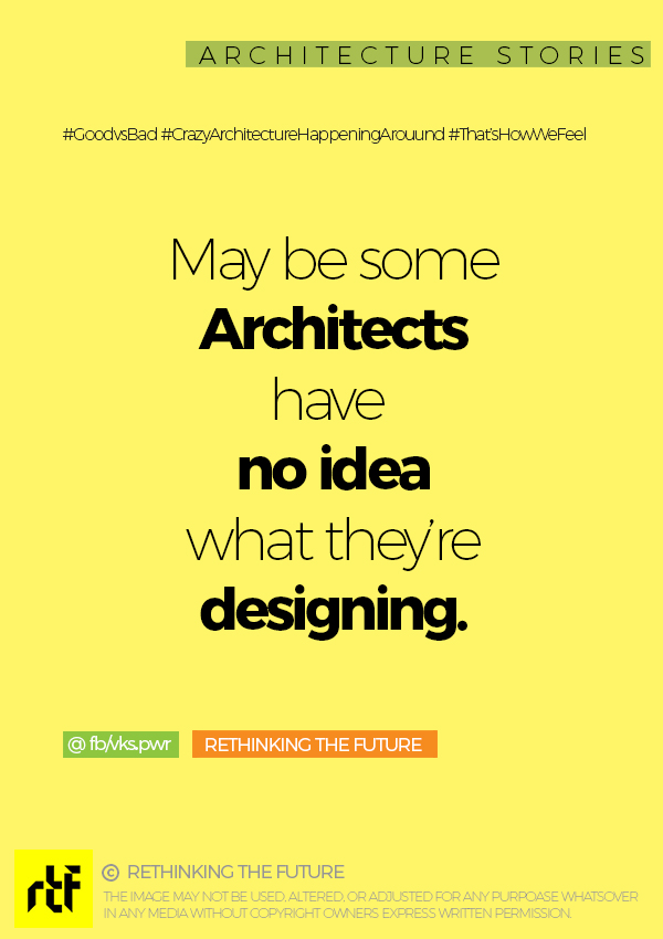 Architecture is not for all!