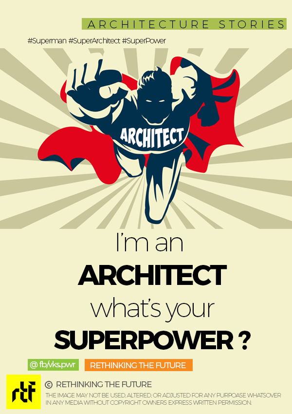 Being Architect is no less than a Super Power!