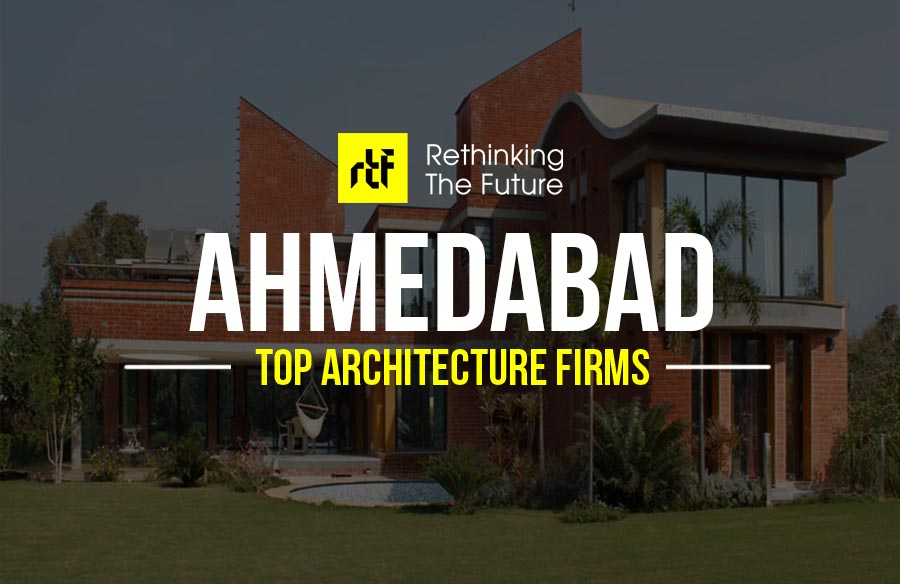 Architects In Ahmedabad Top 50 Architecture Firms In Ahmedabad Rtf Rethinking The Future