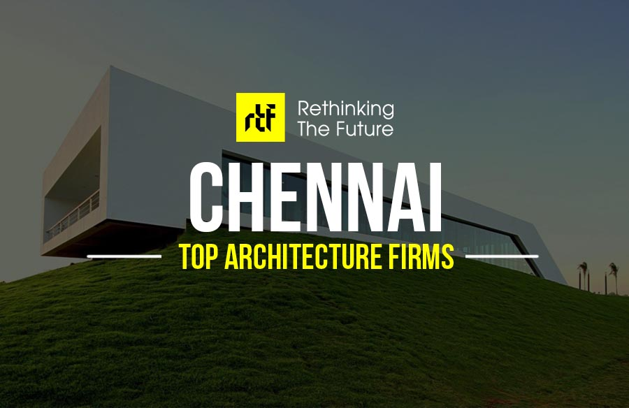 Architects In Chennai India Top 50 Architecture Firms In Chennai India Rtf Rethinking The Future