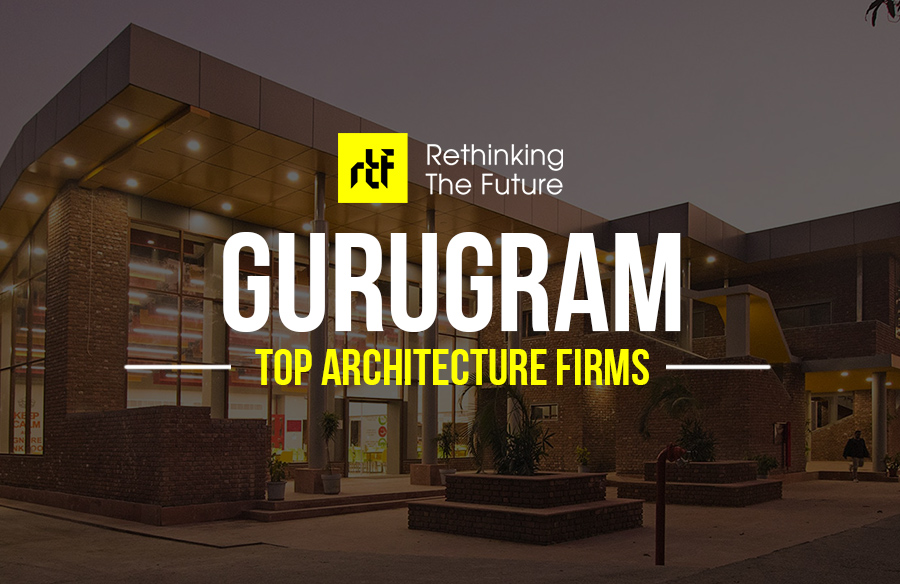 Architects In Gurgaon Top 50 Architecture Firms In Gurgaon Gurugram Rtf Rethinking The Future