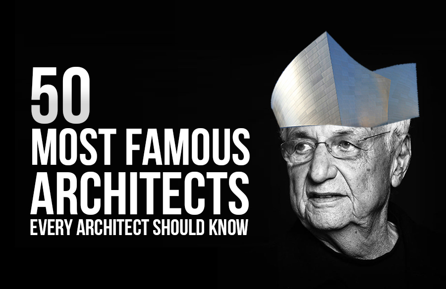 50 famous architects in the world of all time page 2 of - Greatest architects of all time ...