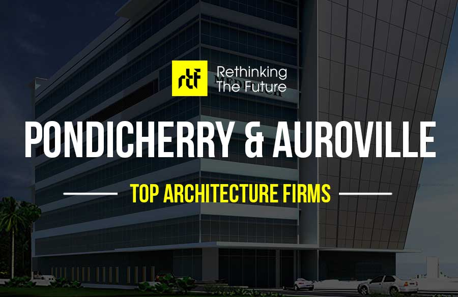 Top Architects In Auroville And Pondicherry Rtf Rethinking The Future