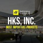 25 Projects by HKS Architects every Architect Should Know about