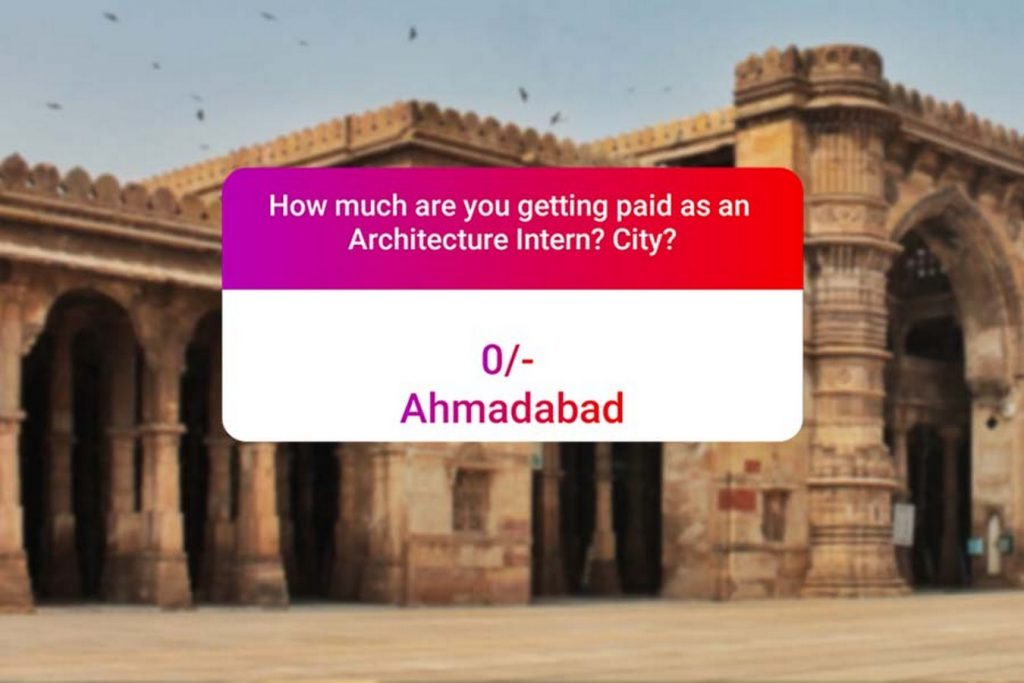 We asked how much Architecture interns get paid in India.. and the results are SAD and HILARIOUS at the same time - Ahmedabad