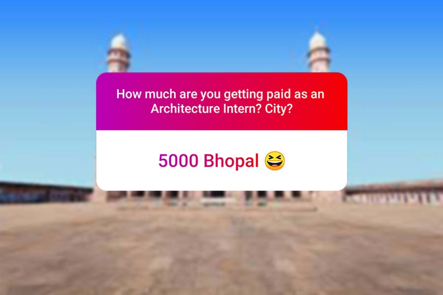 We asked how much Architecture interns get paid in India.. and the results are SAD and HILARIOUS at the same time - Bhopal