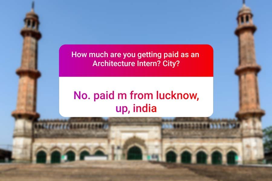 We asked how much Architecture interns get paid in India.. and the results are SAD and HILARIOUS at the same time - Lucknow