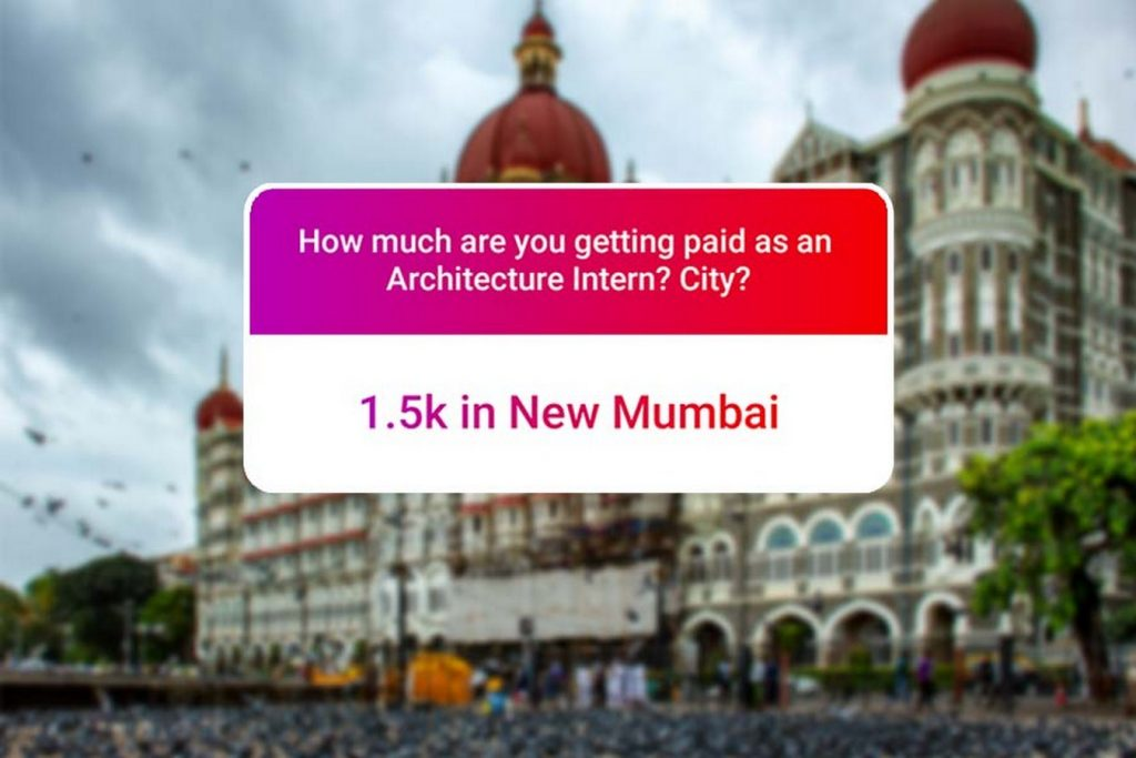 We asked how much Architecture interns get paid in India.. and the results are SAD and HILARIOUS at the same time - Mumbai