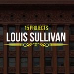 15 Projects by Louis Sullivan