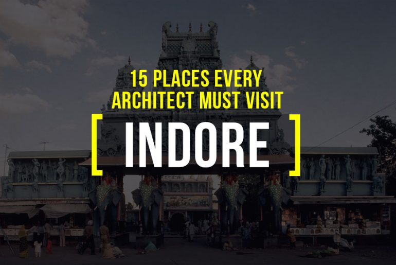 A393 15 Places Architects must visit in Indore