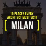 15 Places every Architect must visit in Milan - sheet1