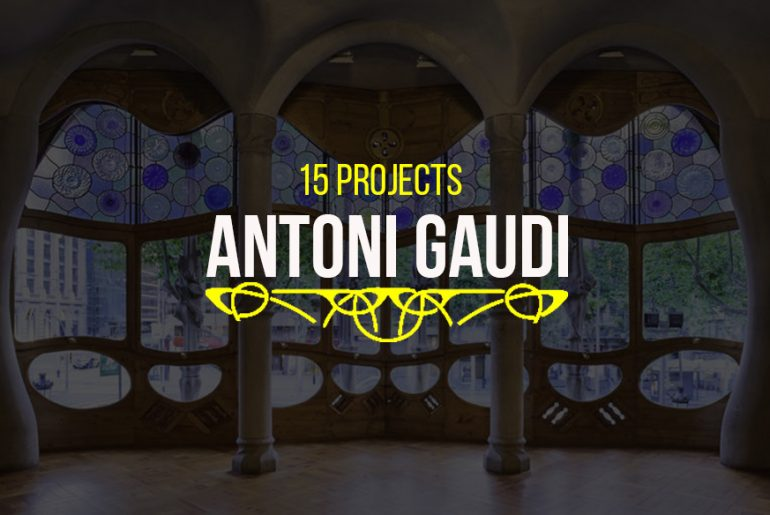 15 PROJECTS BY ANTONI GAUDI: PIONEER OF PARAMETRIC ARCHITECTURE