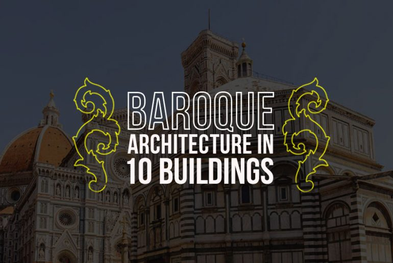 Baroque Architecture Through 10 Buildings in Florence