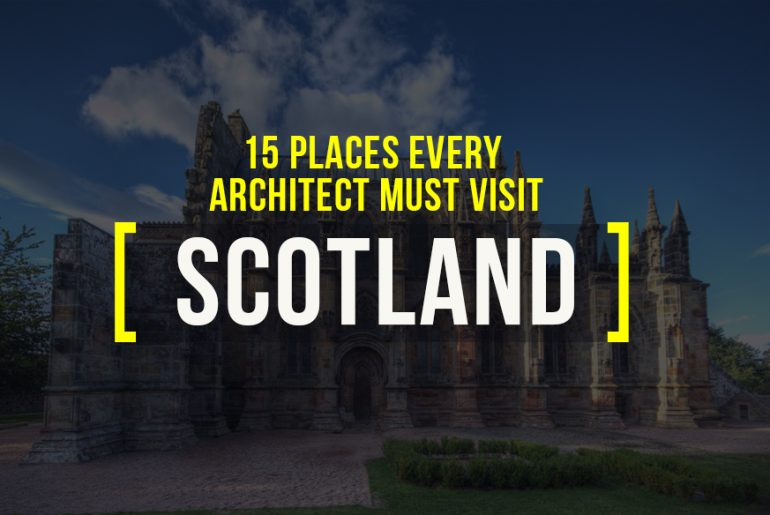15 Places Architects must visit in Scotland