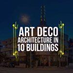 Art Deco Through 10 Buildings in Miami, Florida