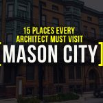 15 Places every Architect Must Visit in Mason City - Rethinking The Future