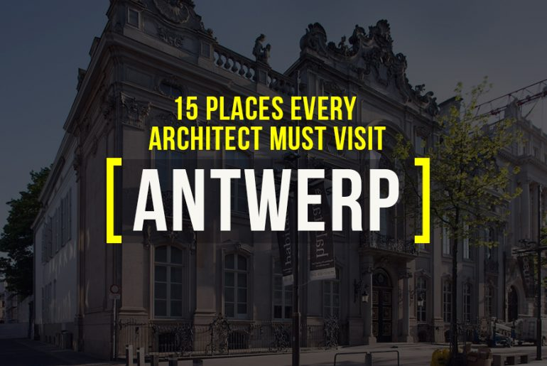 15 Places Architects Must Visit in Antwerp