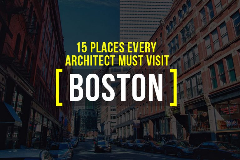 15 Places Architects Must Visit in Boston