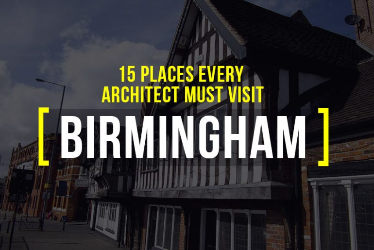 15 Places Architects Must Visit in Birmingham - Rethinking The Future