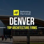 Top Architecture Firms in Denver