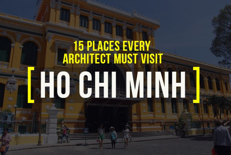 15 Places Architects Must Visit in Ho Chi Minh - Rethinking The Future