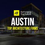 Top 50 Architecture Firms in Austin - Rethinking The Future