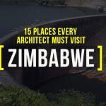 15 Places Architects Must Visit in Zimbabwe - Rethinking The Future