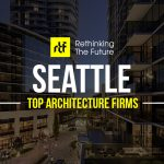 Top 50 Architecture Firms in Seattle - RTF   Rethinking The Future