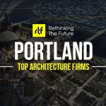 Top 50 Architecture Firms in Portland - Rethinking The Future