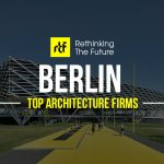 Top 50 Architecture Firms in Berlin - Rethinking The Future