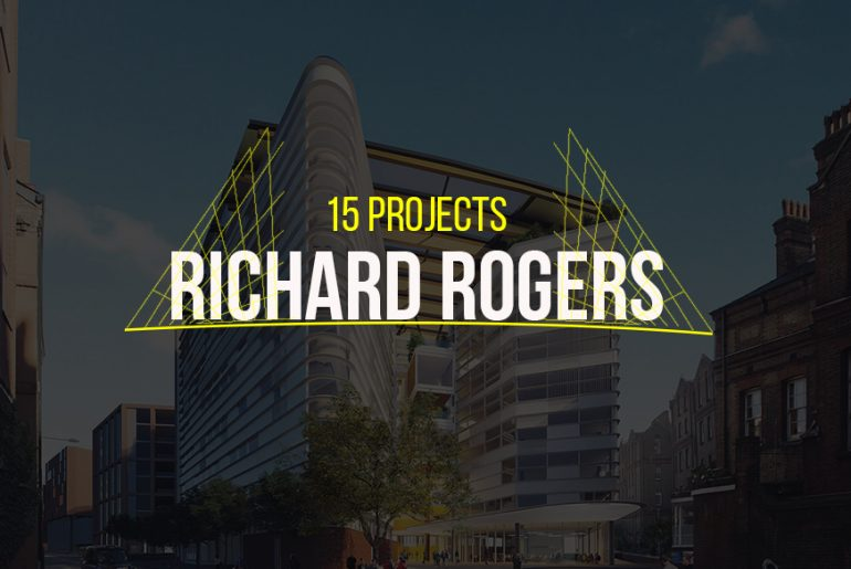 15 Projects by Richard Rogers - Rethinking The Future