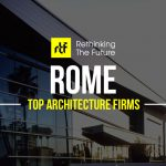 Top Architecture Firms in Rome - Rethinking The Future