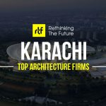 Top 30 Architecture Firms In Karachi - Rethinking The Future