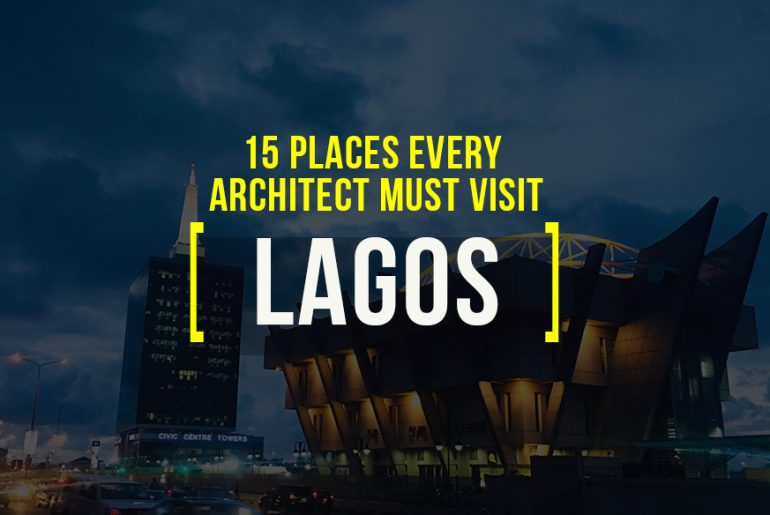 15 Places To Visit In Lagos For A Travelling Architect - RTF Rethinking The Future