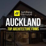 Architects In Auckland - Top Architecture Firms In Auckland - Rethinking The Future