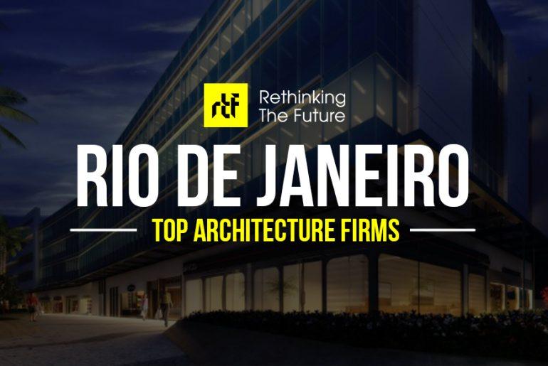 Architects in Rio De Janeiro - Top 30 Architecture Firms in Rio De Janeiro - Rethinking The Future