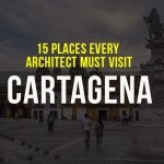 Places To Visit In Cartagena For A Travelling Architect - Rethinking The Future