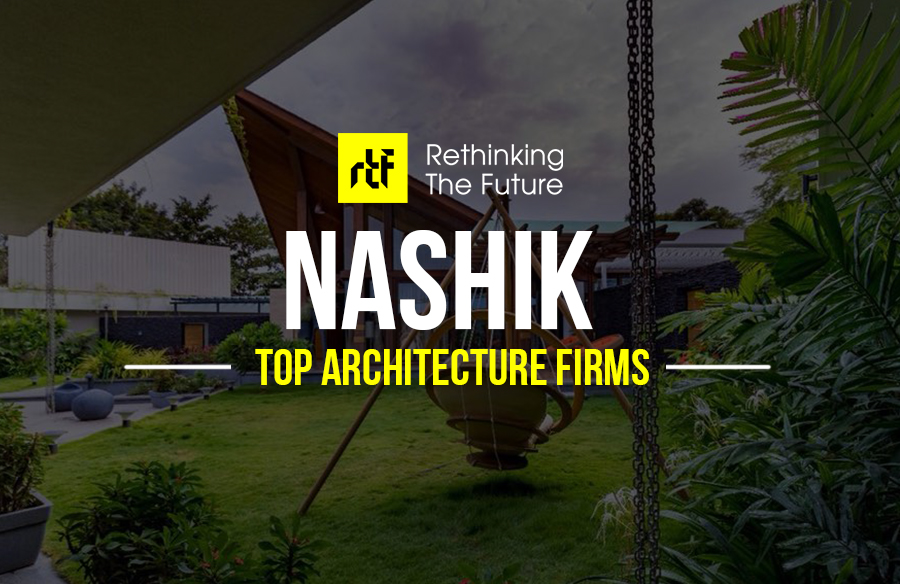 Architects In Nashik 40 Top Architecture Firms In Nashik Rtf Rethinking The Future