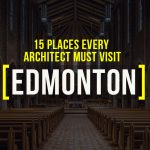 Places To Visit in Edmonton, Canada For a Travelling Architect - Rethinking The Future