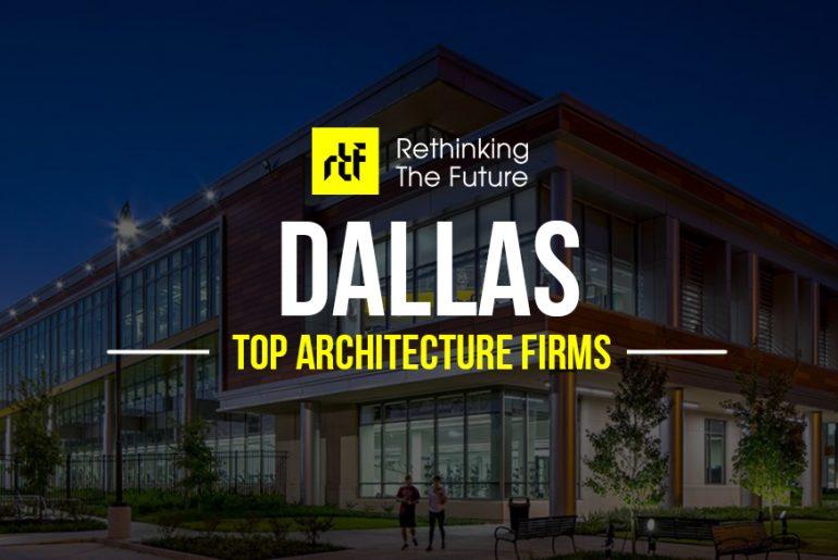 Architects in Dallas - Top 75 Architecture Firms in Dallas - RTF | Rethinking The Future