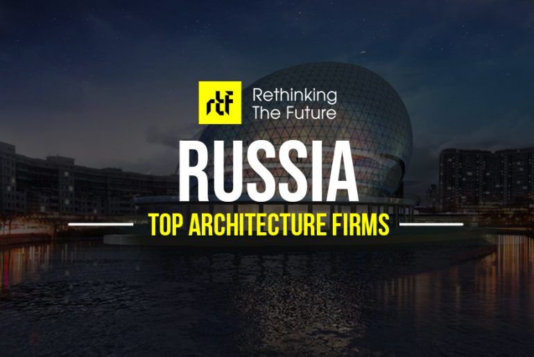 Architects in Russia- Top 65 Architecture firms in Russia - Rethinking The Future