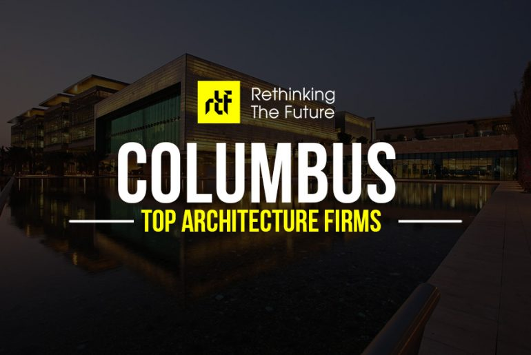 Architects in Columbus - Top 40 Architecture Firms in Columbus - Rethinking The Future