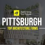 Architects in Pittsburgh - Top 40 Architecture Firms in Pittsburgh - Rethinking The Future
