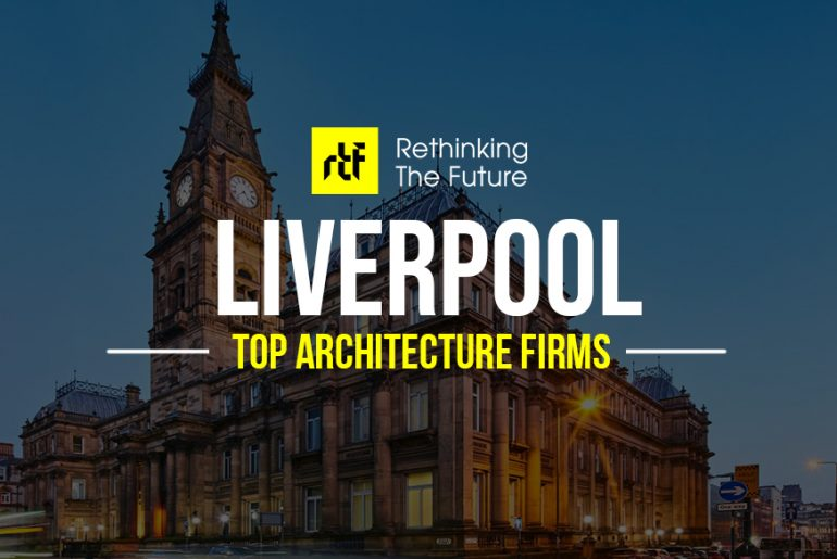 Architects in Liverpool- Top 60 Architecture Firms in Liverpool - Rethinking The Future