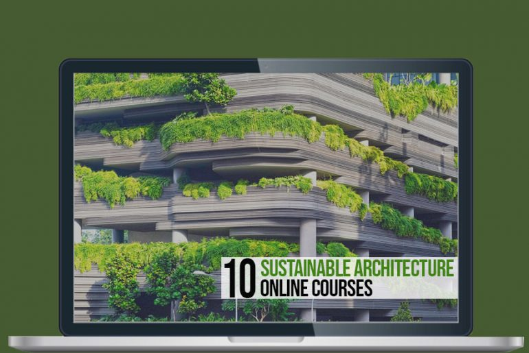 10 Sustainable Architecture Online Courses - Rethinking The Future