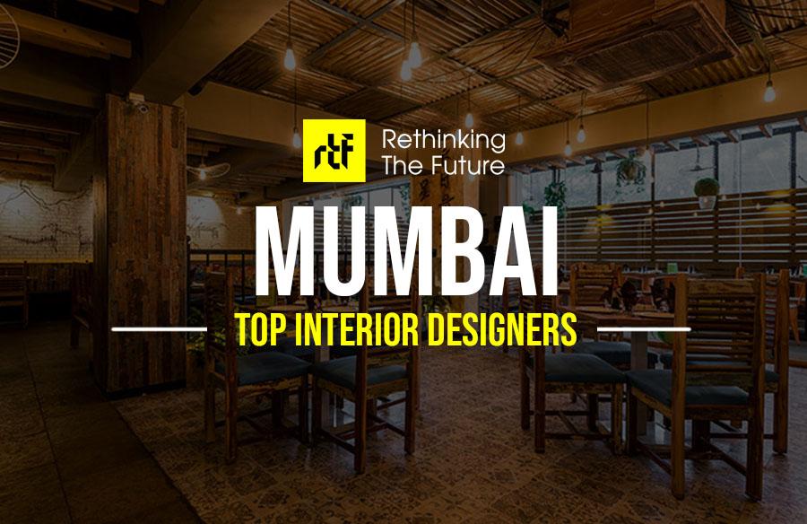 Interior Designer In Mumbai Top 40 Interior Designers In Mumbai Rtf Rethinking The Future